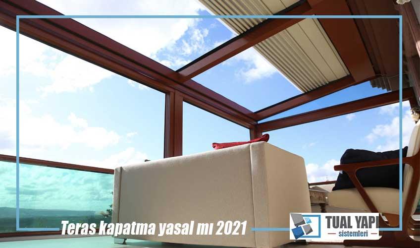 teras kapatma yasal mı 2021