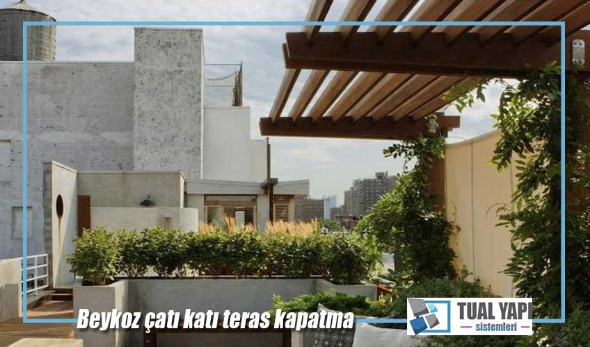 Beykoz çatı katı teras kapatma